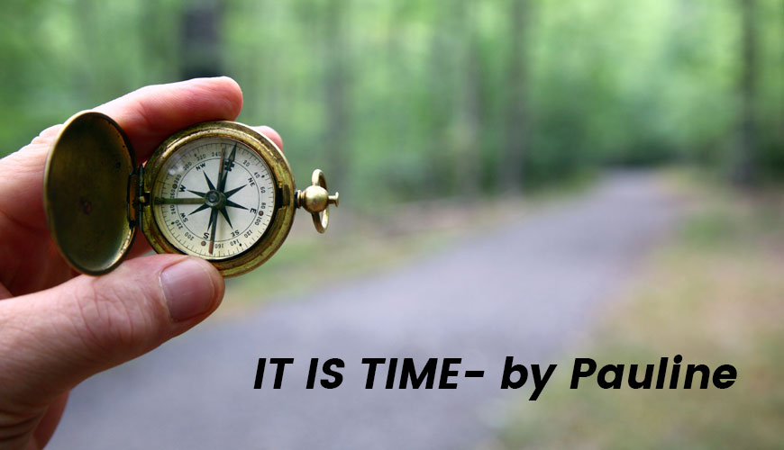 IT IS TIME- by Pauline Amara Mutua